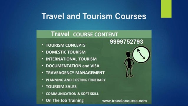 travel and tourism coursework Explore tourism and travel management studies and whether it's the right major for you learn how to find schools and universities with strong programs for this.