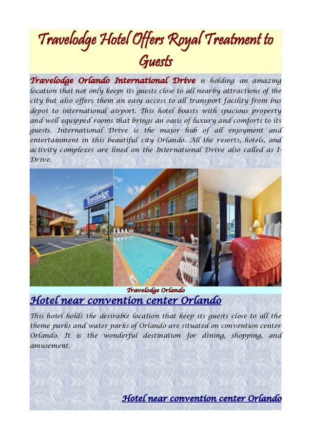 Travelodge Hotel Offers Royal Treatment toGuestsTravelodge Orlando International Drive is holding an amazinglocation that ...