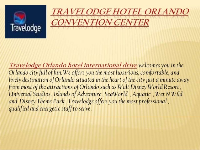 TRAVELODGE HOTEL ORLANDO                  CONVENTION CENTERTravelodge Orlando hotel international drive welcomes you in th...