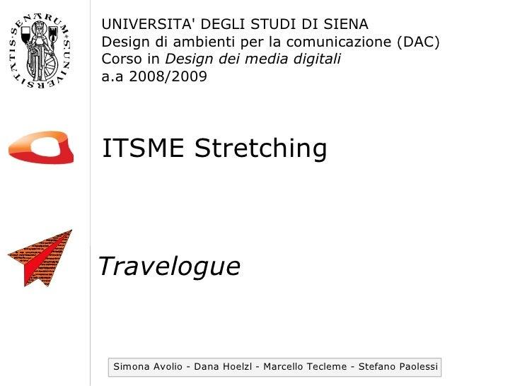 UNIVERSITA' DEGLI STUDI DI SIENA Design di ambienti per la comunicazione (DAC) Corso in Design dei media digitali a.a 2008...