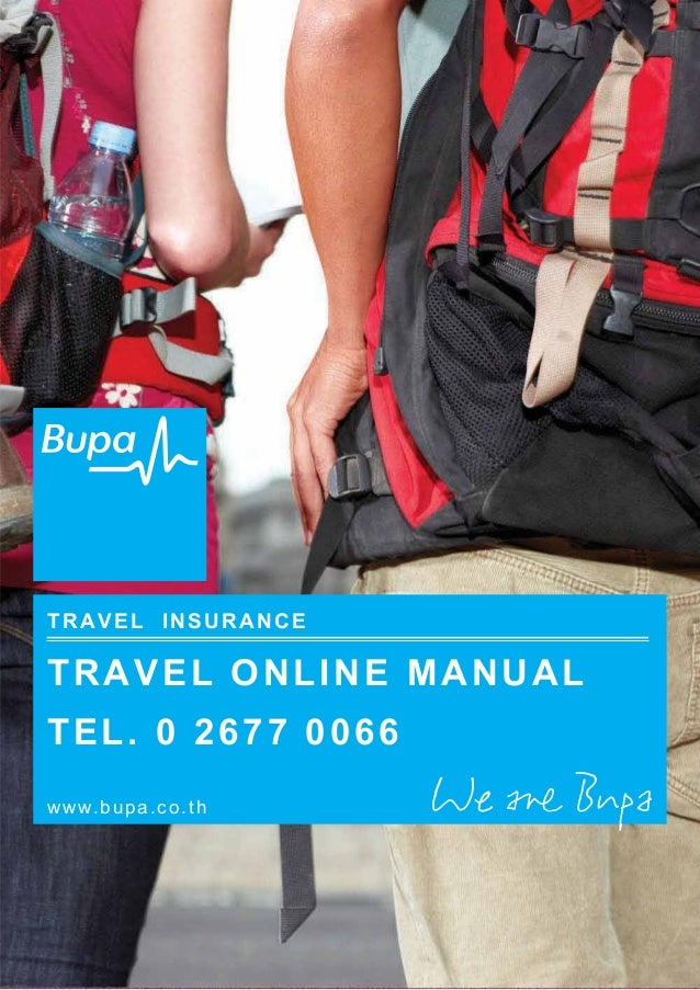 TRAVEL INSURANCE www.bupa.co.th TRAVEL ONLINE MANUAL TEL. 0 2677 0066