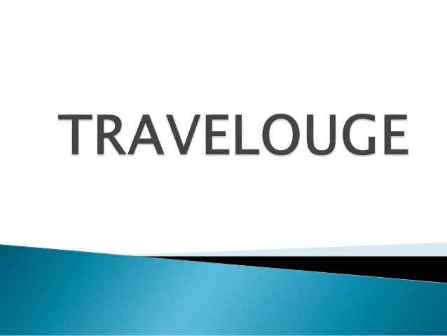 A travelogue is a person's account of a journey to another country or place. It can either be a written report with many f...