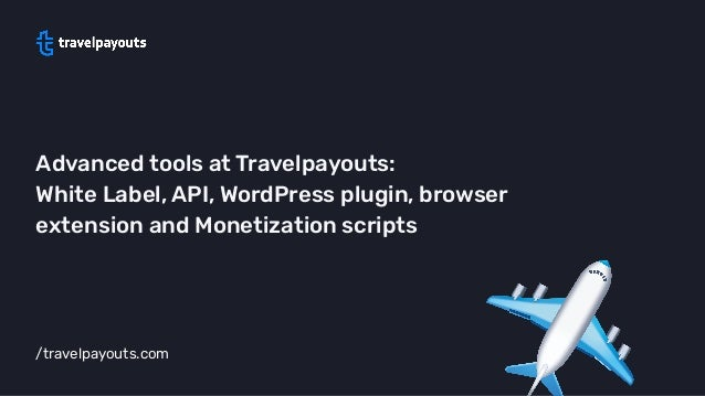 /travelpayouts.com Advanced tools at Travelpayouts: White Label, API, WordPress plugin, browser extension and Monetization...