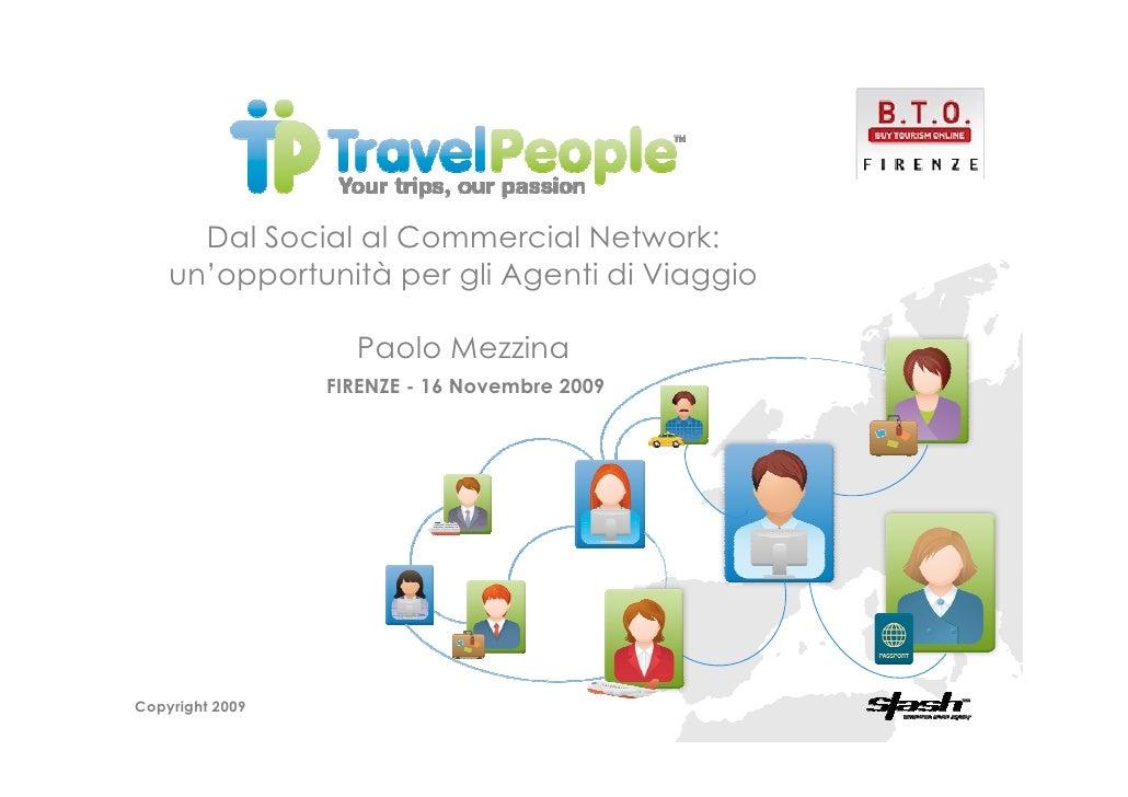 Dal Social al Commercial Network:     un'opportunità per gli Agenti di Viaggio                     Paolo Mezzina          ...
