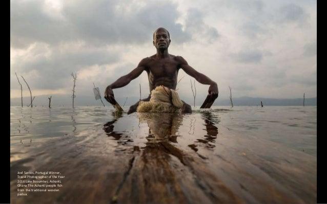 Joel Santos, Portugal Winner, Travel Photographer of the Year 2016 Lake Bosumtwi, Ashanti, Ghana The Ashanti people fish f...