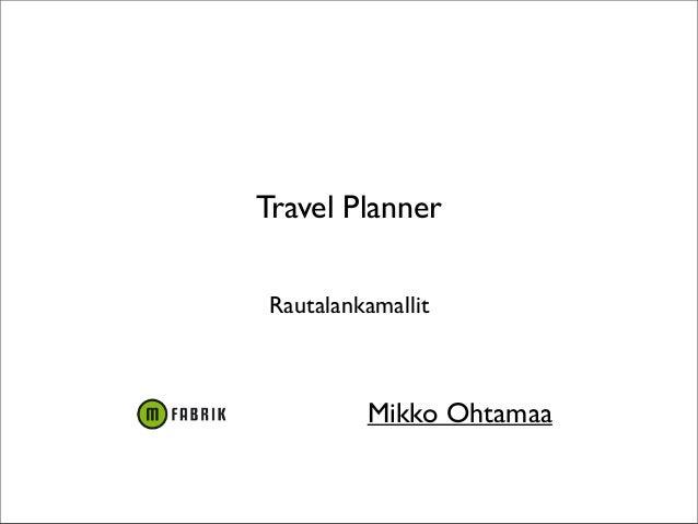 Travel Planner Rautalankamallit Mikko Ohtamaa