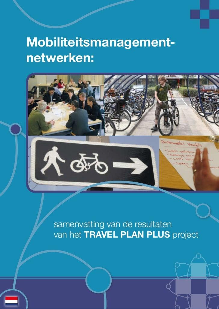 Mobiliteitsmanagement-netwerken:    samenvatting van de resultaten    van het TRAVEL PLAN PLUS project