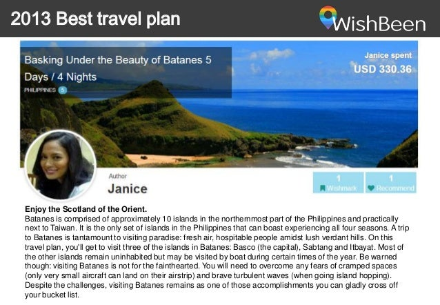 2013 Best travel plan  Enjoy the Scotland of the Orient. Batanes is comprised of approximately 10 islands in the northernm...