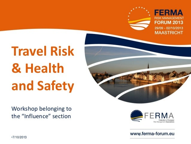 """Travel Risk & Health and Safety Workshop belonging to the """"Influence"""" section •7/10/2013  •1"""