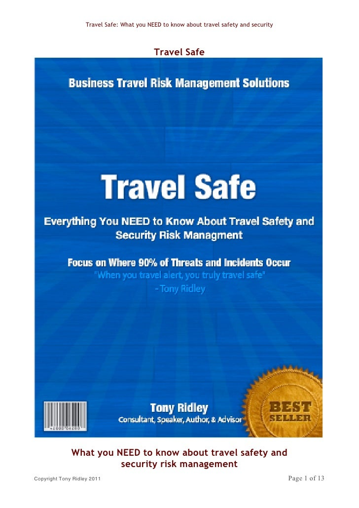 Travel Safe: What you NEED to know about travel safety and security                                            Travel Safe...