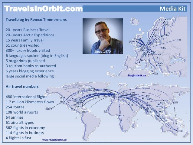 TravelsInOrbit.com  Media Kit  Travelblog by Remco Timmermans 20+ years Business Travel 20+ years Arctic Expeditions 15 ye...
