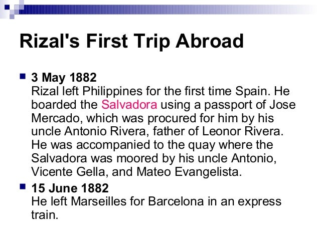 jose rizal reflection on his travel abroad This mission which rizal conceived with the approval of his older brother  not  know because he knew they, especially his mother, would not allow him to go.