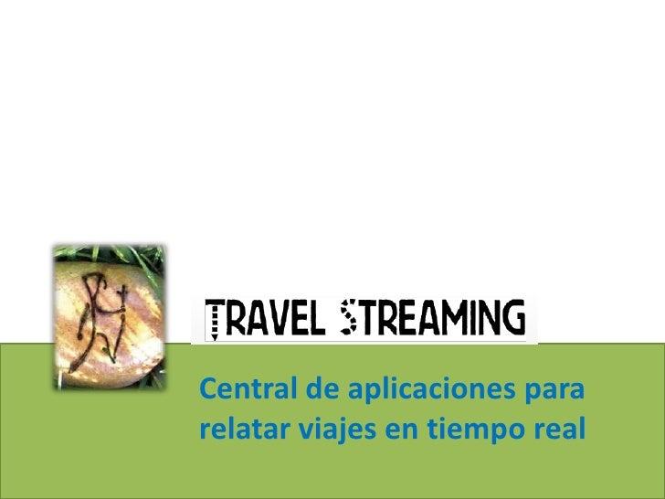 Central de aplicaciones pararelatar viajes en tiempo real