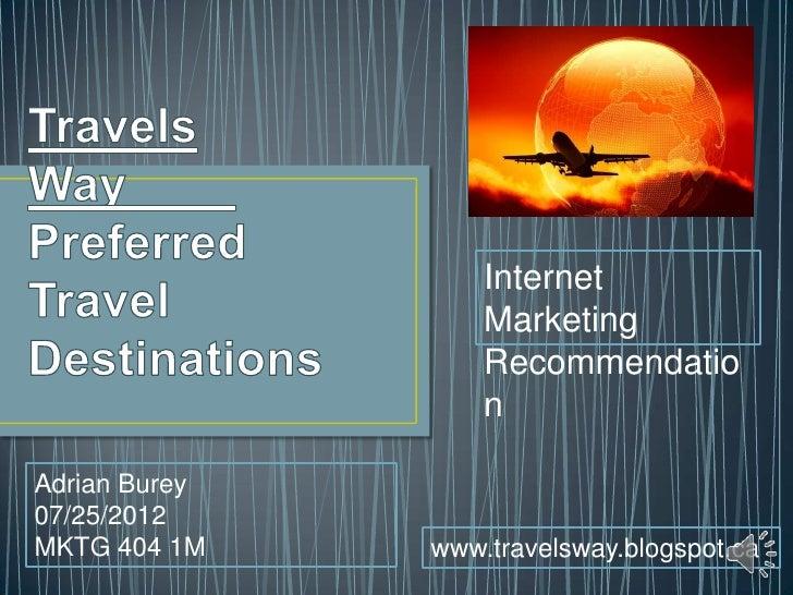 Internet                   Marketing                   Recommendatio                   nAdrian Burey07/25/2012MKTG 404 1M ...