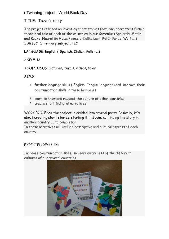 eTwinning project : World Book DayTITLE: Travel's storyThe project is based on inventing short stories featuring character...