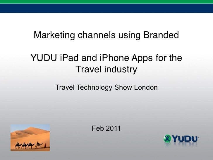 Marketing channels using BrandedYUDU iPad and iPhone Apps for the        Travel industry     Travel Technology Show London...