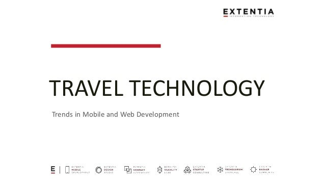 TRAVEL TECHNOLOGY Trends in Mobile and Web Development