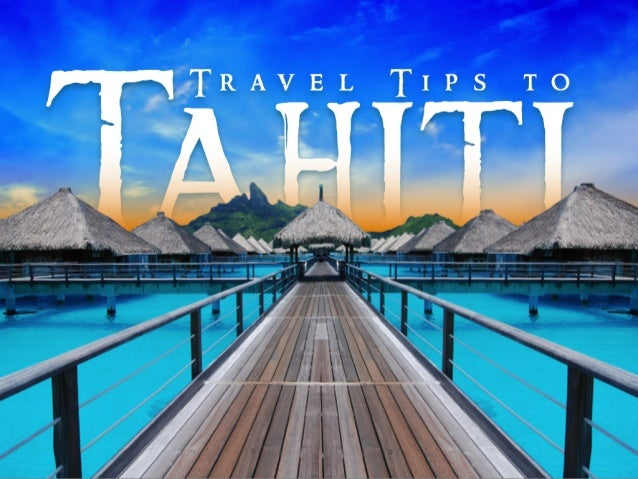 Travel Tips to Tahiti