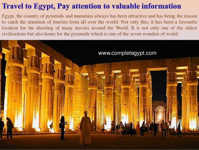 Egypt, the country of pyramids and mummies always has been attractive and has being the reason  to catch the attention of ...