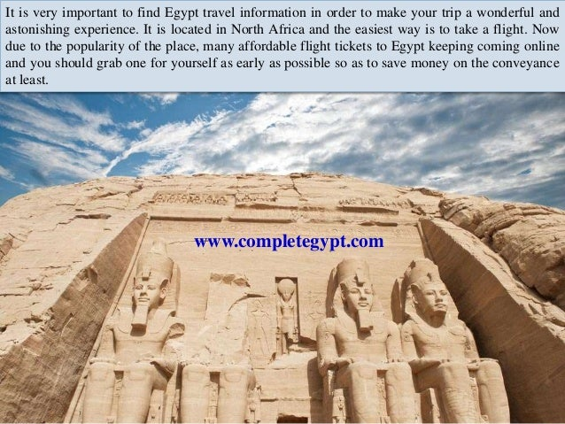 It is very important to find Egypt travel information in order to make your trip a wonderful and  astonishing experience. ...