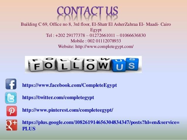 Building C 69, Office no 8, 3rd floor, El-Shatr El AsherZahraa El- Maadi- Cairo  Egypt  Tel : +202 29177378 – 01272661011 ...