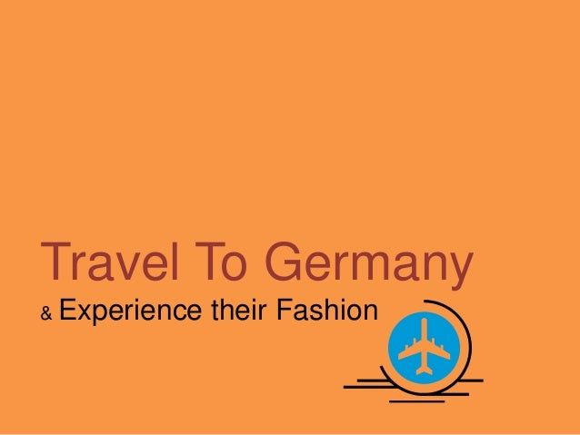 Travel To Germany & Experience their Fashion