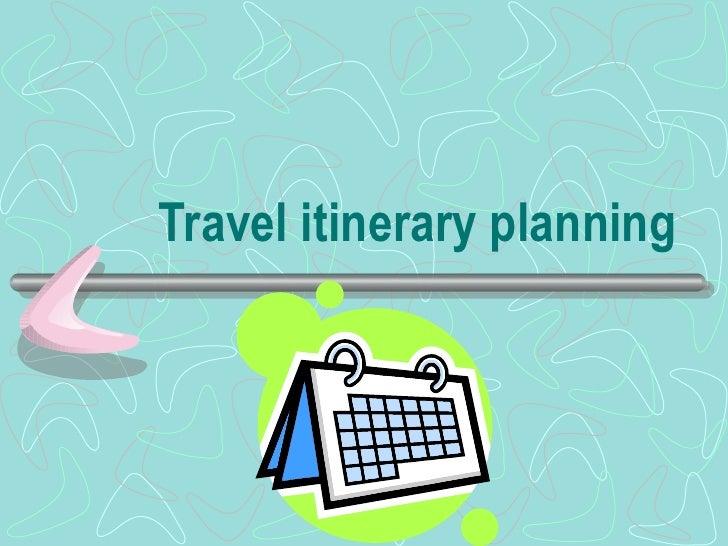 Travel itinerary planning