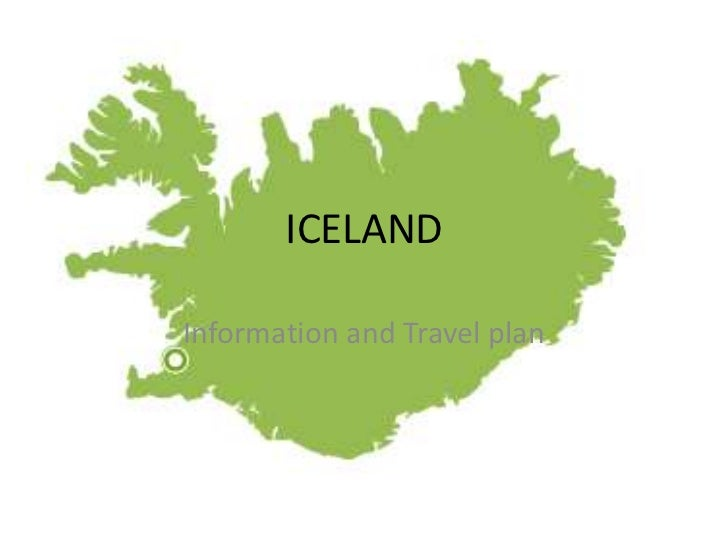 ICELAND <br />Information and Travel plan<br />