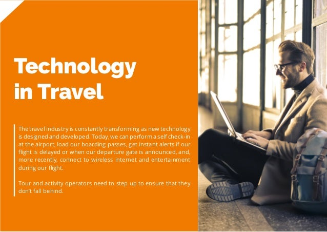 19 Travel Trend Report 2019 Technology in Travel The travel industry is constantly transforming as new technology is desig...