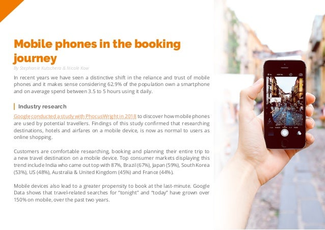 20 Travel Trend Report 2019 Mobile phones in the booking journey In recent years we have seen a distinctive shift in the r...