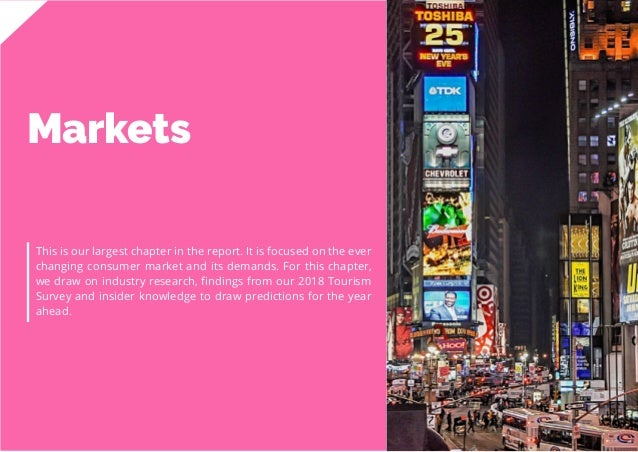 30 Travel Trend Report 2019 Markets This is our largest chapter in the report. It is focused on the ever changing consumer...