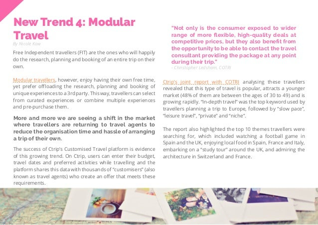 39 Travel Trend Report 2019 New Trend 4: Modular Travel By Nicole Kow Free Independent travellers (FIT) are the ones who w...