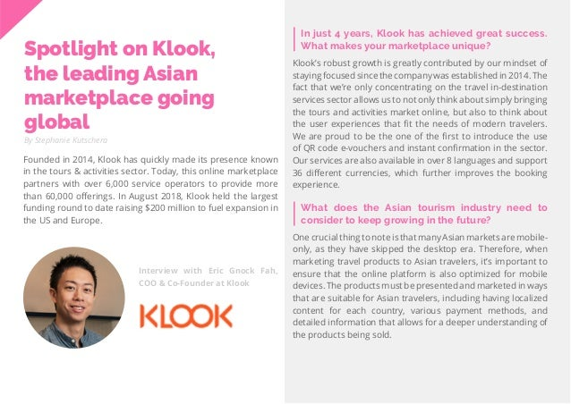 44 Travel Trend Report 2019 Interview with Eric Gnock Fah, COO & Co-Founder at Klook By Stephanie Kutschera In just 4 year...