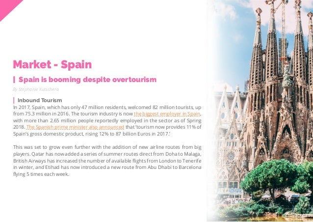 46 Travel Trend Report 2019 By Stephanie Kutschera In 2017, Spain, which has only 47 million residents, welcomed 82 millio...
