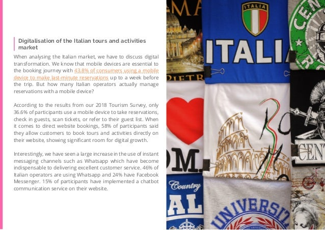 53 Travel Trend Report 2019 Digitalisation of the Italian tours and activities market When analysing the Italian market, w...
