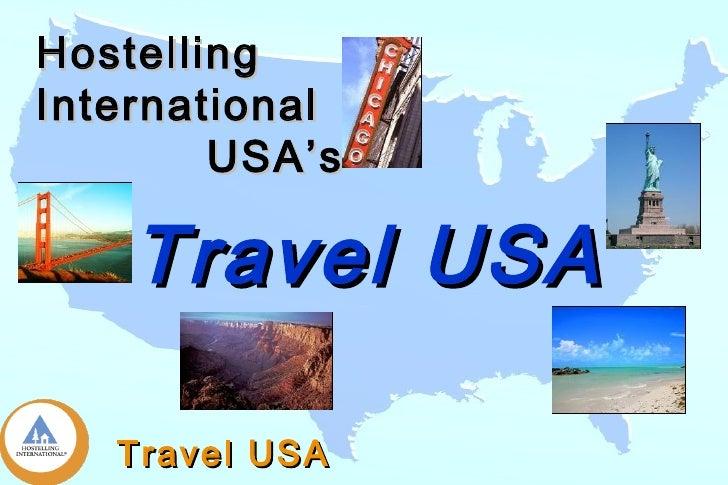 <ul><li>Travel USA </li></ul>Hostelling International    USA's