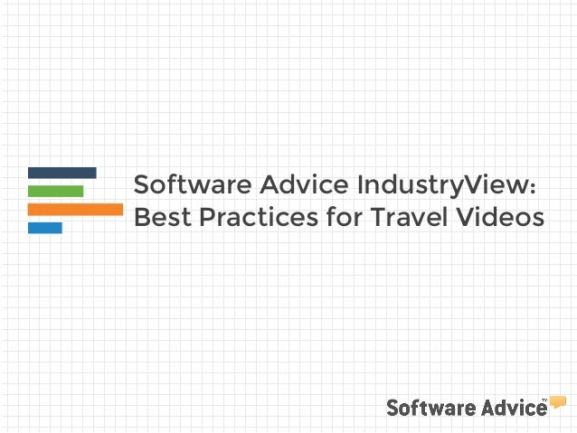 Software Advice IndustryView:  Best Practices for Travel Videos