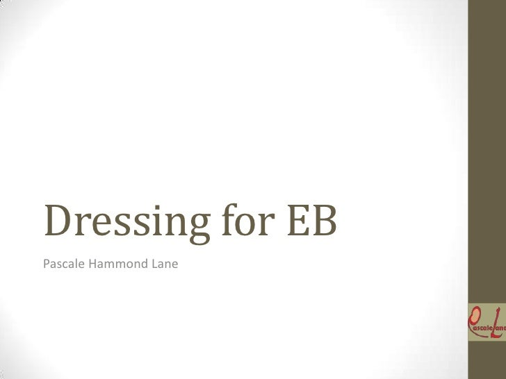 Dressing for EBPascale Hammond Lane