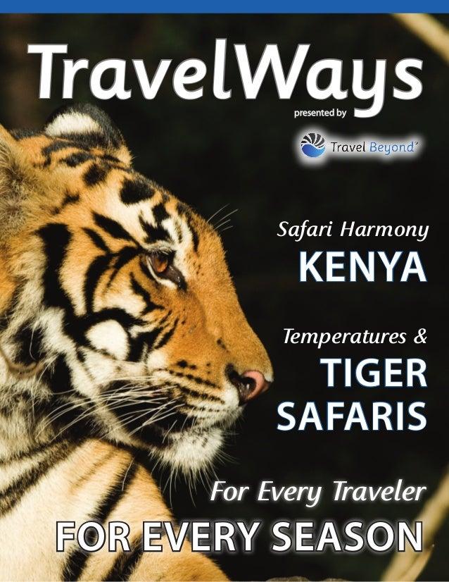 1 Temperatures & TIGER SAFARIS TravelWayspresented by Safari Harmony KENYA For Every Traveler FOR EVERY SEASON
