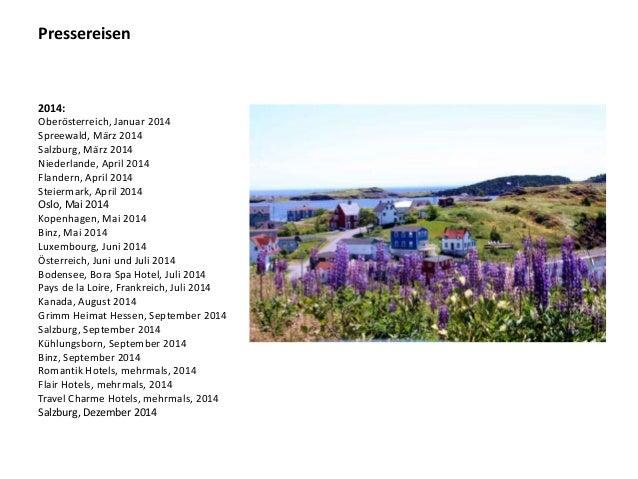 Pressereisen 2014: Oberösterreich, Januar 2014 Spreewald, März 2014 Salzburg, März 2014 Niederlande, April 2014 Flandern, ...