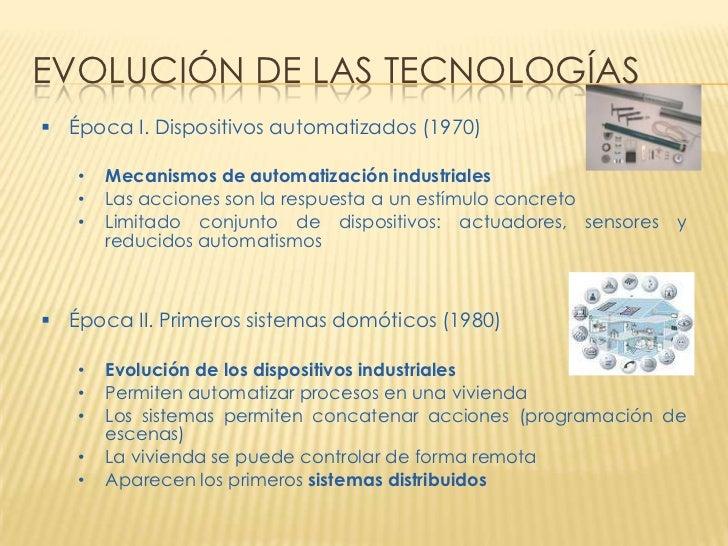 EVOLUCIÓN DE LAS TECNOLOGÍAS Época I. Dispositivos automatizados (1970)   •   Mecanismos de automatización industriales  ...