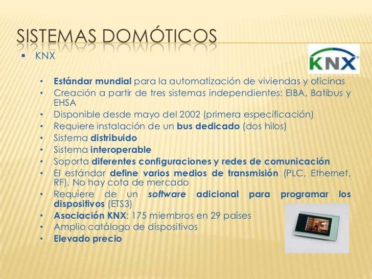 SISTEMAS DOMÓTICOS KNX  •   Estándar mundial para la automatización de viviendas y oficinas  •   Creación a partir de tre...