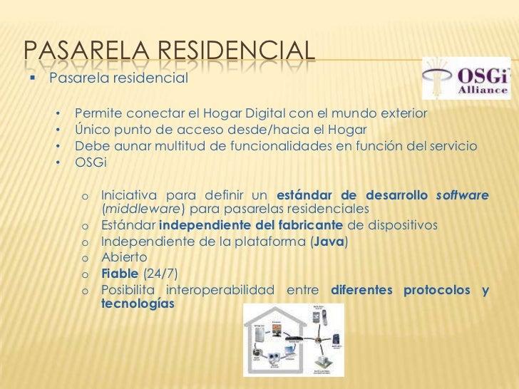 PASARELA RESIDENCIAL Pasarela residencial   •   Permite conectar el Hogar Digital con el mundo exterior   •   Único punto...
