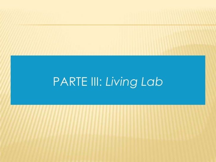PARTE III: Living Lab