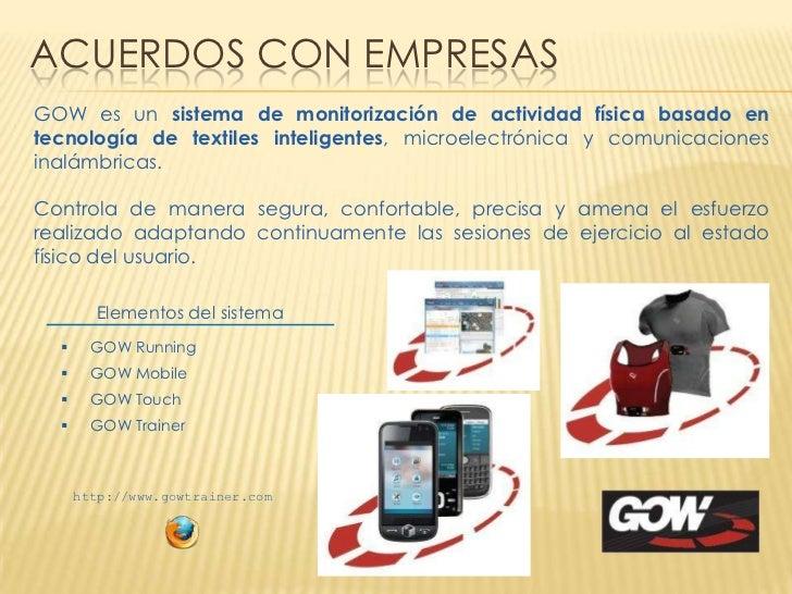 ACUERDOS CON EMPRESASGOW es un sistema de monitorización de actividad física basado entecnología de textiles inteligentes,...