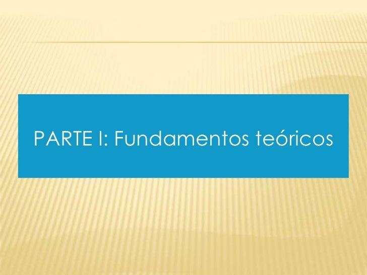 PARTE I: Fundamentos teóricos