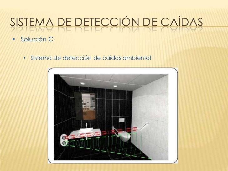 SISTEMA DE DETECCIÓN DE CAÍDAS Solución C   • Sistema de detección de caídas ambiental