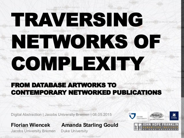 TRAVERSING NETWORKS OF COMPLEXITY FROM DATABASE ARTWORKS TO CONTEMPORARY NETWORKED PUBLICATIONS Digital Abstraction | Jaco...