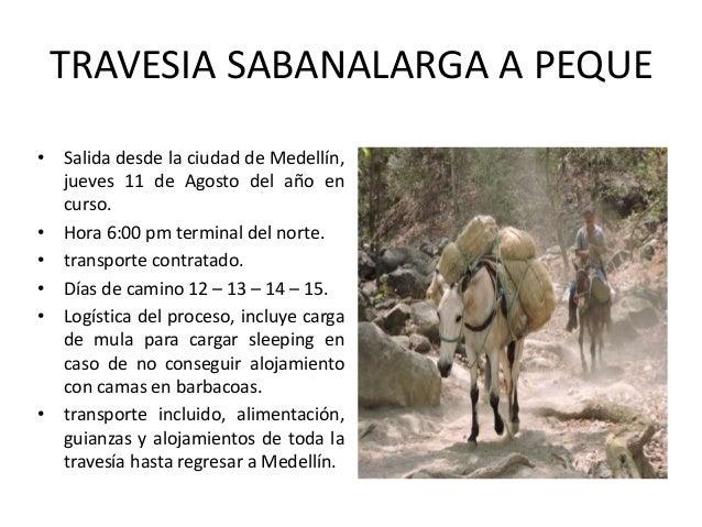 TRAVESIA SABANALARGA A PEQUE • Salida desde la ciudad de Medellín, jueves 11 de Agosto del año en curso. • Hora 6:00 pm te...