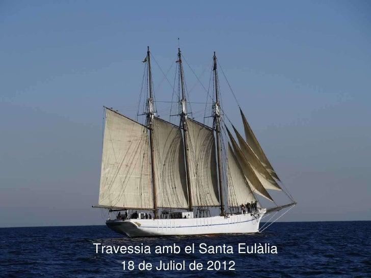 Travessia amb el Santa Eulàlia    18 de Juliol de 2012